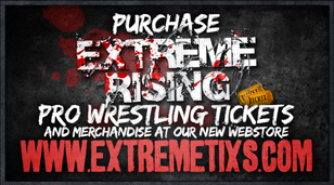 Get your tickets for Extreme Rising events at www.extremetixs.com