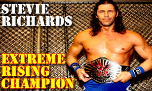 STEVIE RICHARDS EXTREME RISING CHAMPION